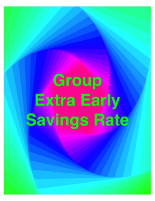 Group - Extra Early Savings Rate