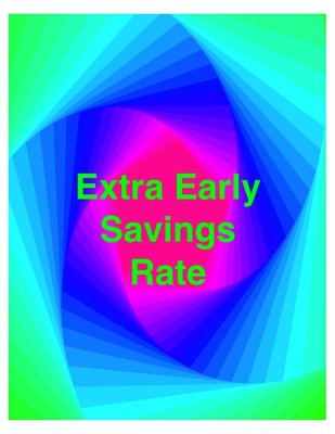 Individual - Extra Early Savings Rate