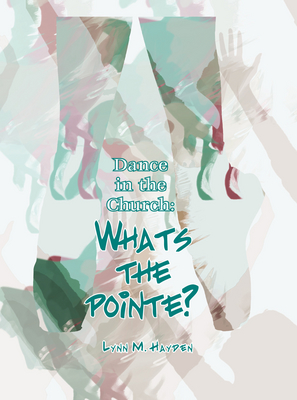 Dance In The Church, What's The Pointe? - Book