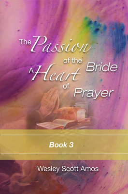 The Passion of the Bride: a Heart of Prayer-3 - Book