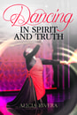 Dancing in Spirit and Truth - Book
