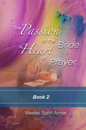 The Passion of the Bride: a Heart of Prayer-2 - E Book - DOWNLOAD