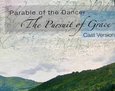 Parable Of The Dancer/The Pursuit of Grace - Cast Version - CD - DIGITAL DOWNLOAD