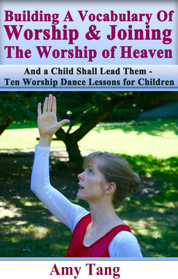 Building A Vocabulary of Worship & Joining the Worship of Heaven - Video Download (Meant only as a supplement. Please read.)