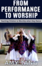 From Performance to Worship - Video Download